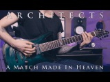 Architects - A Match Made In Heaven (Guitar Cover Tab)