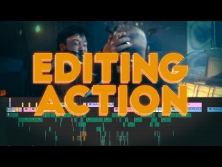 Editing an Action Scene