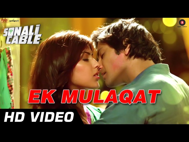 EK MULAQAT Official Video | Sonali Cable | Ali Fazal Rhea Chakraborty | HD