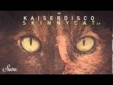 Kaiserdisco - Skinny Cat feat. Forrest (Original Mix) Suara