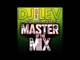 DJ LEV - MASTER OF THE MIX (MEGAMIX 2013)