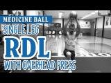 Med Ball Single Leg Deadlift with Overhead Press med ball single leg deadlift with overhead press
