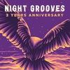 "NIGHT GROOVES ""3 YEARS ANNIVERSARY"""