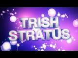 WVF Trish Stratus Titantron