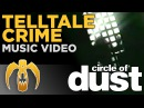 Circle of Dust - Telltale Crime (Remastered) [1994 Official Music Video]