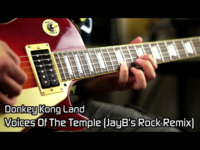 Donkey Kong Land - Voices Of The Temple (JayB's Rock Remix)
