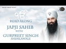 Japji Sahib Read Along Bhai Gurpreet Singh Shimla Wale Learn Gurbani Soothing Relaxing