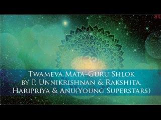 Twameva Mata--Guru Shlok by P. Unnikrishnan & Rakshita, Haripriya & Anu(Young Superstars)