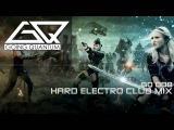 Hard Electro Club Mix - Best New House Music 2011