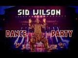 SID WILSON - DANCE PARTY