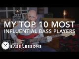 My Top 10 Influential Bass Players /// Scott's Bass Lessons