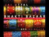 Jai Uttal &amp Ben Leinbach - Shyama Bolo (Bhakti Bazaar)