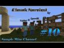 Minecraft 1.5.2 Chunk Survival Coop Серия 10 Обсидиано-лавовый беспредел