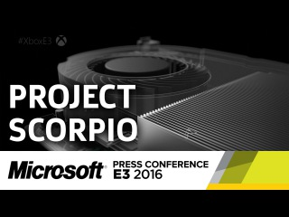 Фил Спенсер вводит Project Scorpio, совместимый с Xbox One и Xbox One S
