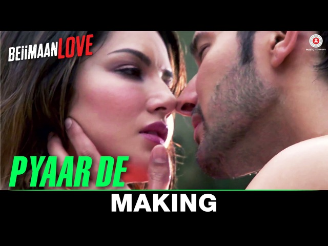 Pyaar De - Making   Beiimaan Love   Sunny Leone Rajniesh Duggall   Ankit Tiwari