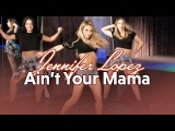 Jennifer Lopez - Aint Your Mama (Dance Tutorial)