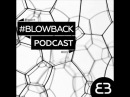 Podcast 007 – ''BLOW BACK PROJECT''