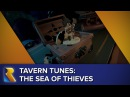 Tavern Tunes The Sea of Thieves