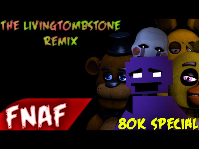(SFM)''Five Nights At Freddy's Song Remix'' Song Created By:TLT|SEQUEL|(80k Special)