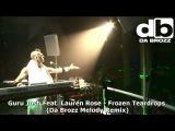 Guru Josh feat Lauren Rose - Frozen Teardrops (Da Brozz Melody Remix) 2010 Music Video