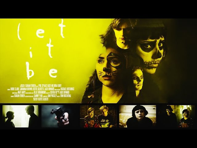LET IT BE - a bertie gilbert film (2016)