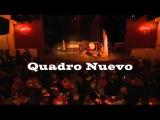 Quadro Nuevo - El Choclo