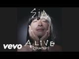 Sia - Alive (Cahill Mix) Audio