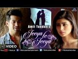 Jeeya Te Jeeya | Feat : Amit Tandon & Mouni Roy | Full HD VIDEO | SINGLES TOP CHART- EPISODE 13