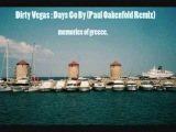 Dirty Vegas - Days Go By (Paul Oakenfold Remix)