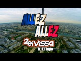 2 Eivissa - Allez Allez! Je veux que vous dansez ft. El Tapo (Official Music Video)