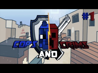 | Cops and Crims #1 | Не разу не умер! | CS:GO в Minecraft без модов |