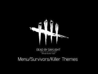 OST Dead By Daylight - Menu/Survivors/Killer Themes