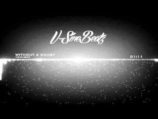 V-Sine Beatz - Without A Doubt (Yo Gotti x Lil' Wayne Type Beat)