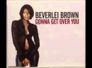 Beverlei Brown - Gonna get over you Full Flava Mix