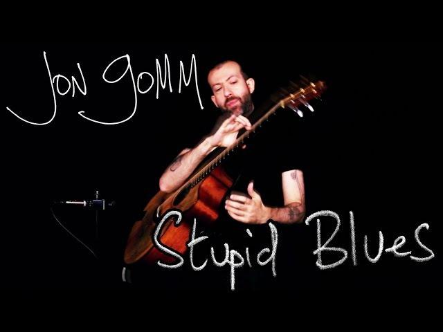 Jon Gomm - Stupid Blues