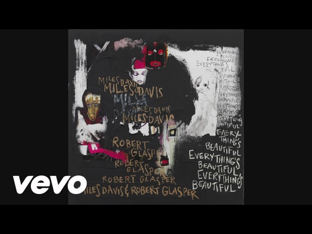 Miles Davis, Robert Glasper - Violets (audio) ft. Phonte