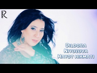 Dildora Niyozova - Hayot hikmati | Дилдора Ниёзова - Хаёт хикмати