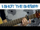 How To Play I Shot The Sheriff by Bob Marley