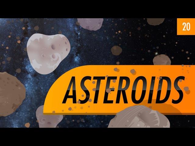 Asteroids: Crash Course Astronomy 20