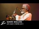Sonny Rollins - Jazz à Vienne 2011 - LIVE HD