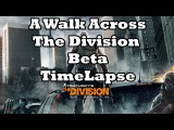 Across the Map #24: The Division Beta walk across the map Timelapse