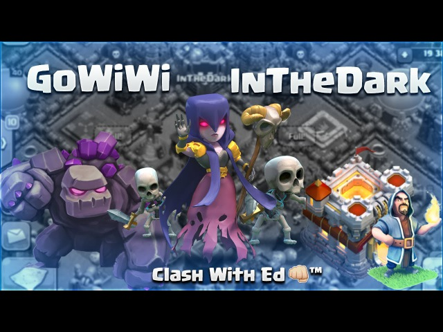 Clash of Clans Th11 Attack Strategy GoWiWi InTheDark Highlights