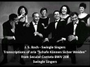 J S Bach Swingle Singers Transcription of aria Schafe Können Sicher Weiden