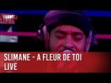 Slimane - A fleur de toi - live - CCauet sur NRJ