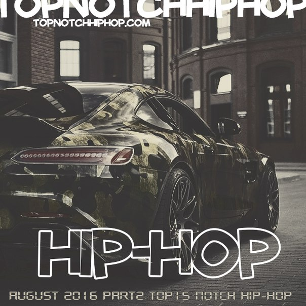 AUGUST 2016 PART2 TOP15 NOTCH HIP-HOP