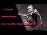 New Italo Disco   Analog Dream   September 2016 Hi NRG Italo Disco Space synth
