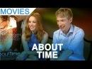 'About Time' Rachel McAdams & Domhnall Gleeson interview