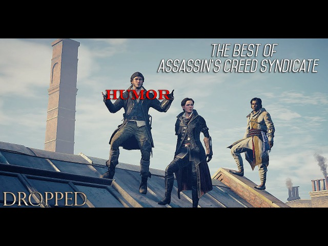 The Best Of Assassin's Creed Syndicate HUMOR Dropped GMV