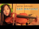 Porter Robinson Sad Machine viola cover
