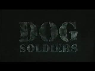 Псы-воины (Dog Soldiers) 2002 Трейлер